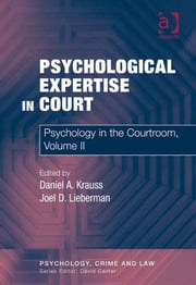 Psychological Expertise in Court - Psychology in the Courtroom, Volume II ebook by Dr Daniel A Krauss,Dr Joel D Lieberman,Professor David Canter