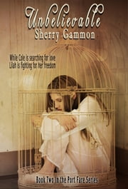 Unbelievable ebook by Sherry Gammon