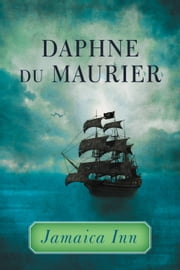 Jamaica Inn ebook by Daphne du Maurier