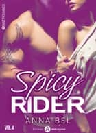 Spicy Rider - 4 ebook by Anna Bel