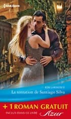 La tentation de Santiago Silva - Amoureuse sur contrat - (promotion) ebook by Kim Lawrence, Helen Brooks