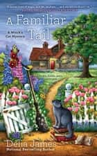 A Familiar Tail ebook by Delia James