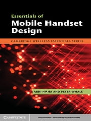 Essentials of Mobile Handset Design ebook by Abhi Naha,Peter Whale