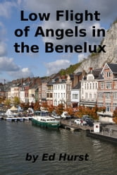 Low Flight of Angels in the Benelux ebook by Ed Hurst