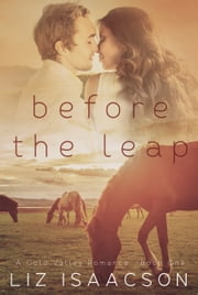 Before the Leap - An Inspirational Western Romance ebook by Liz Isaacson,Elana Johnson