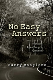 No Easy Answers: A Book of Life-Changing Questions ebook by Barry Mangione