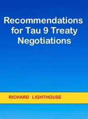 Recommendations for Tau 9 Treaty Negotiations ebook by Richard Lighthouse