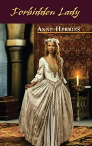 Forbidden Lady ebook by Anne Herries