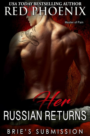 Her Russian Returns - Brie's Submission, #15 ebook by Red Phoenix
