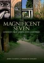 The Magnificent Seven ebook by John Turpin & Derrick Knight