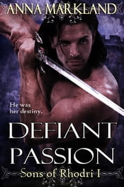 Defiant Passion ebook by Anna Markland