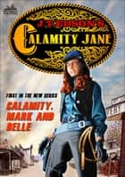 Calamity Jane 1: Calamity, Mark and Belle ebook by
