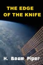 The Edge of the Knife ebook by H. Beam Piper