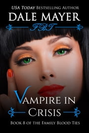 Vampire in Crisis - A YA Paranormal Romantic Suspense ebook by Dale Mayer