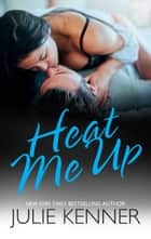 Heat Me Up ebook by Julie Kenner