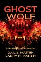 Ghost Wolf ebook by Gail Z. Martin, Larry N. Martin