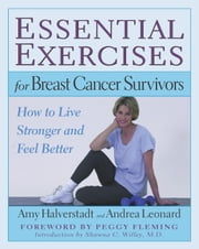 Essential Exercises for Breast Cancer Survivors ebook by Anne Halverstadt