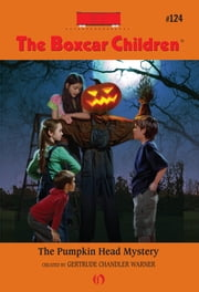 The Pumpkin Head Mystery ebook by Robert Papp,Gertrude Chandler Warner