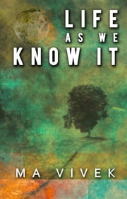 Life As We Know It ebook by Ma Vivek