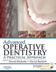 Advanced Operative Dentistry - A Practical Approach ebook by David Ricketts,David W. Bartlett