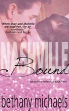 Nashville Bound - Book 3 ebook by Bethany Michaels