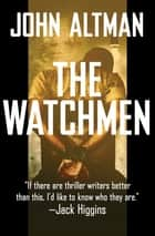 The Watchmen ebook by John Altman