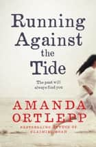 Running Against the Tide eBook by Amanda Ortlepp