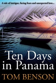 Ten Days in Panama ebook by Tom Benson