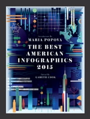 The Best American Infographics 2015 ebook by Maria Popova,Gareth Cook