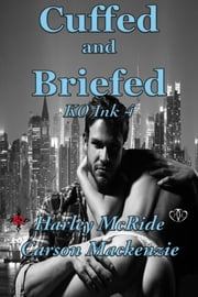 Cuffed and Briefed ebook by Harley McRide,Carson Mackenzie