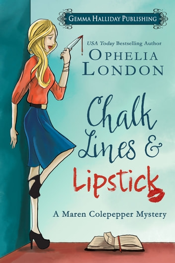 Chalk Lines & Lipstick ebook by Ophelia London