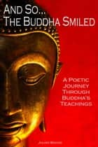 And So… The Buddha Smiled - Poetry by Julian Bound ebook by Julian Bound