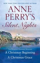 Anne Perry's Silent Nights ebook by Anne Perry