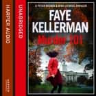 Murder 101 (Peter Decker and Rina Lazarus Series, Book 22) audiobook by Faye Kellerman