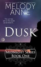 Dusk - Midnight Series - Book One ebook by Melody Anne