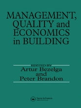 Management, Quality and Economics in Building ebook by A. Bezelga,P.S. Brandon
