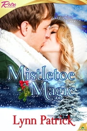 Mistletoe Magic ebook by Lynn Patrick