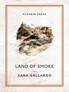 Land of Smoke ebook by Sara Gallardo, Jessica Sequeira