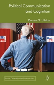 Political Communication and Cognition ebook by D. Lilleker