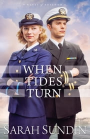 When Tides Turn (Waves of Freedom Book #3) ebook by Sarah Sundin