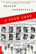 A Cold Case ebook by Philip Gourevitch
