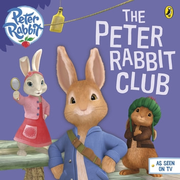 Peter Rabbit Animation: The Peter Rabbit Club ebook by Beatrix Potter