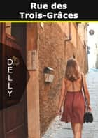 Rue des Trois-Grâces ebook by delly
