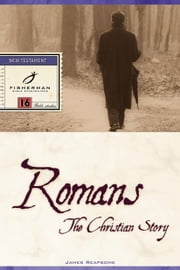 Romans - The Christian Story ebook by James Reapsome