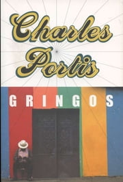 Gringos ebook by Charles Portis
