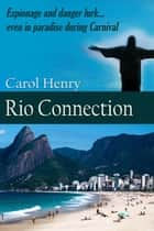 Rio Connection ebook by Carol  Henry