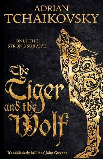 The Tiger and the Wolf ebook by Adrian Tchaikovsky