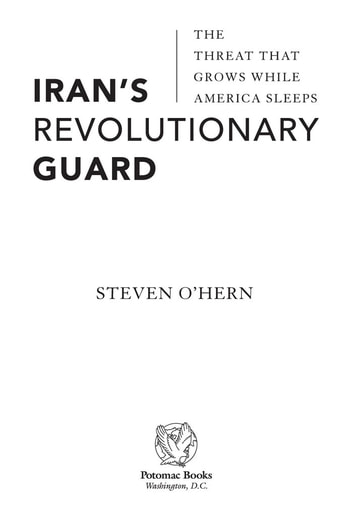 Iran's Revolutionary Guard: The Threat That Grows While America Sleeps ebook by Steven O'Hern