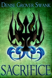 Sacrifice - (The Chosen #3) ebook by Denise Grover Swank