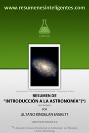 "Resumen de ""Introducción a la Astronomía"" de Theodore C.Snow ebook by Ultano Kindelan Everett"